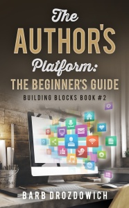 The Author's Platform by Barb Drozdowich